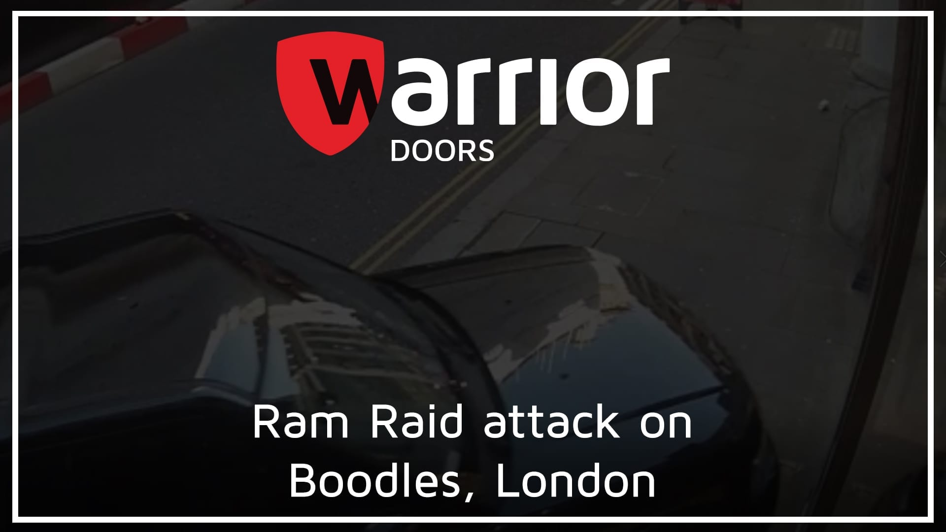 """Range Rover outside jewellery shop with Warrior Doors Logo and text reading """"Ram Raid attack on Boodles, London""""."""