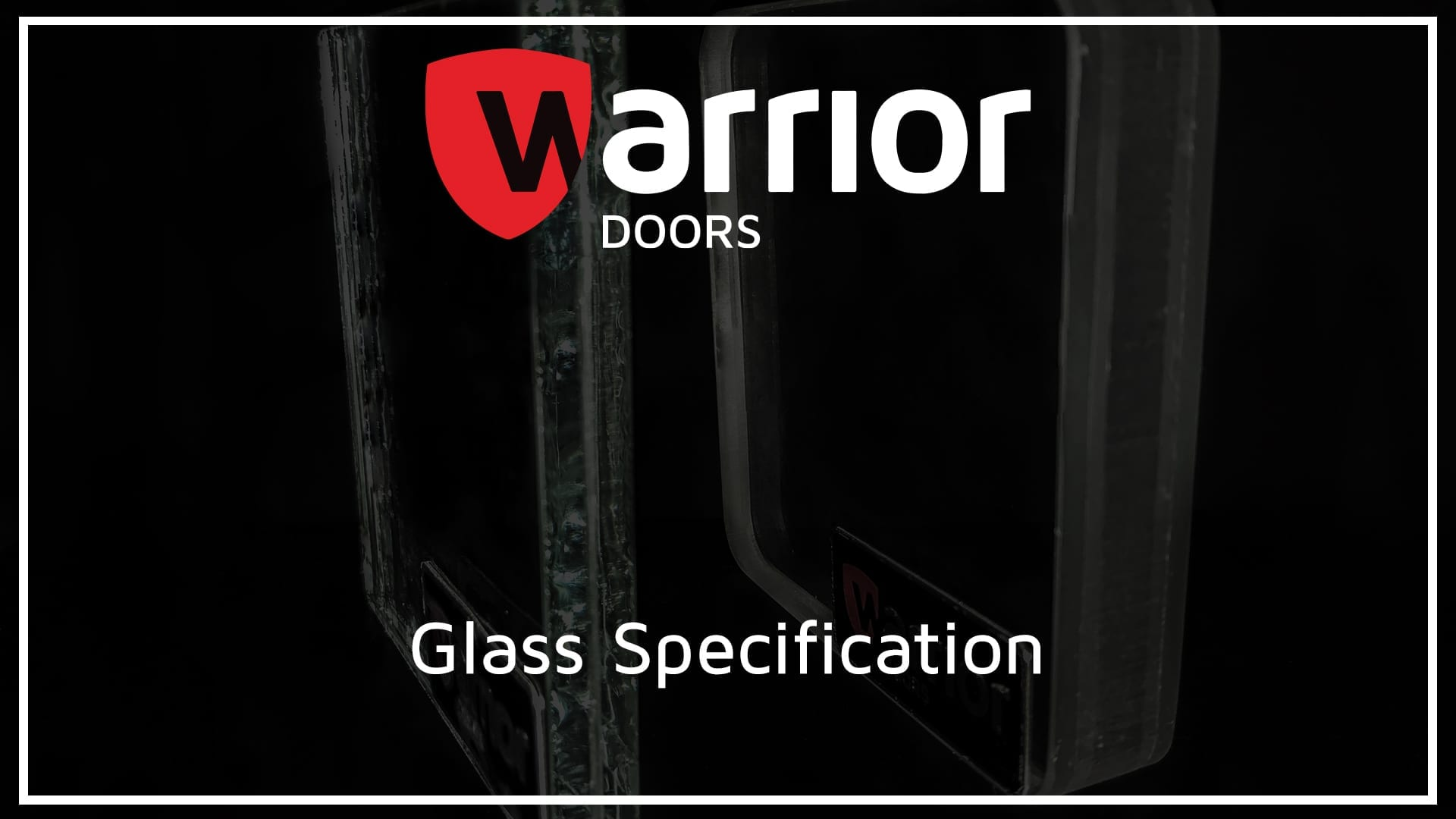 """A sample of Anti-Bandit Glass and a smaple of LPS 1270 Glass with Warrior Doors logo and text reading """"Glass Specification""""."""