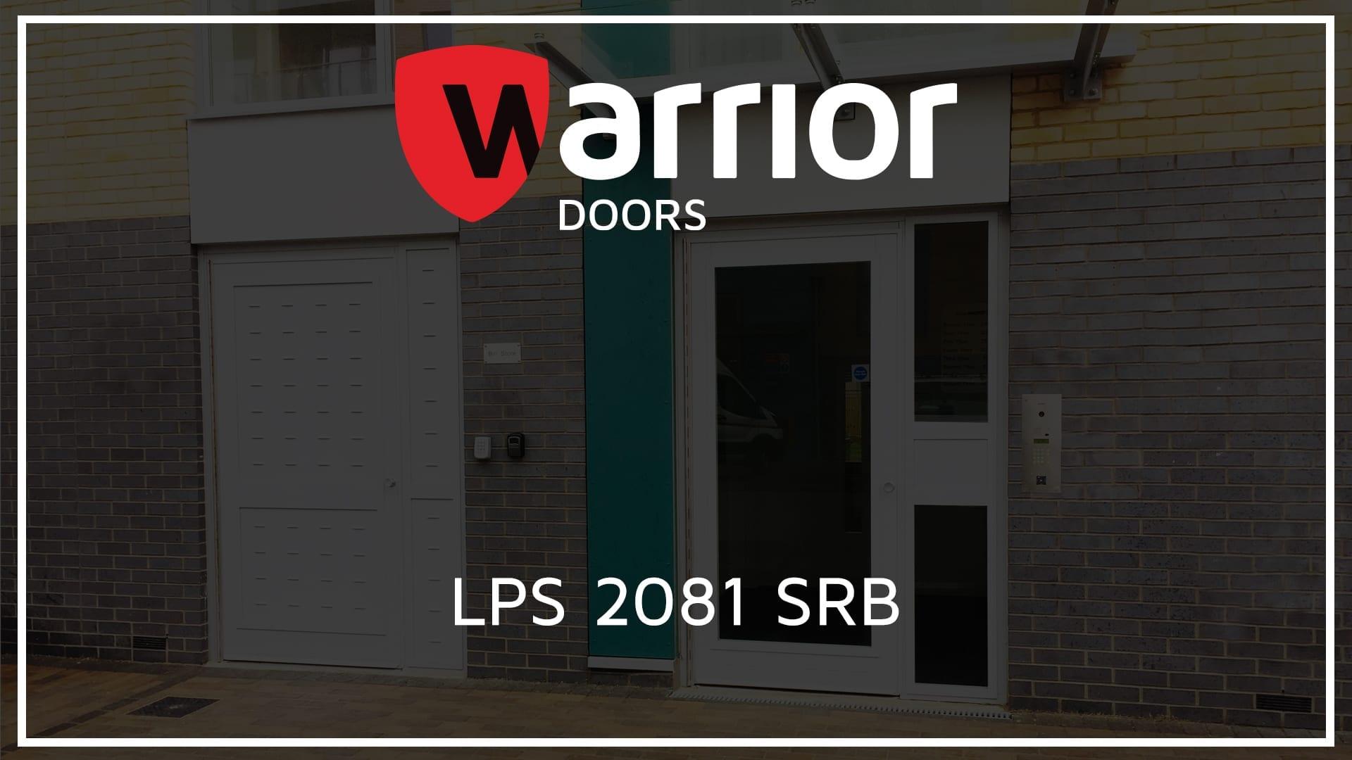 """Warrior Communal Entrance Door and Bin Store Door with Warrior Doors Logo and text reading """"LPS 2081 SRB"""""""