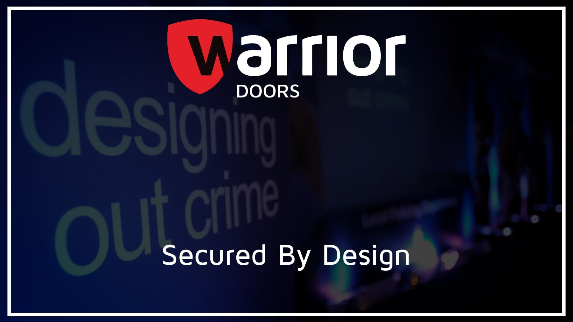 """Secured By Design Event with sigh reading """"designing out crime"""" with Warrior Doors Logo and text reading """"Secured By Design"""""""