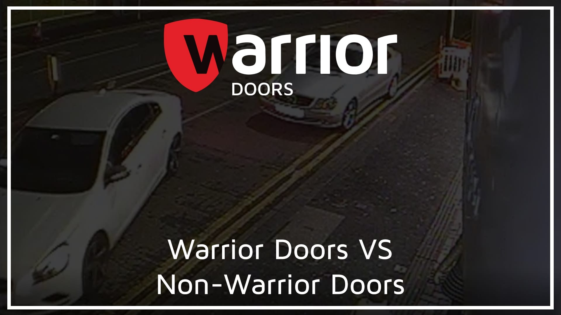 """Two cars outside of a jewellery shop with Warrior Doors Logo and tect reading """"Warrior Doors VS Non-Warrior Doors"""""""