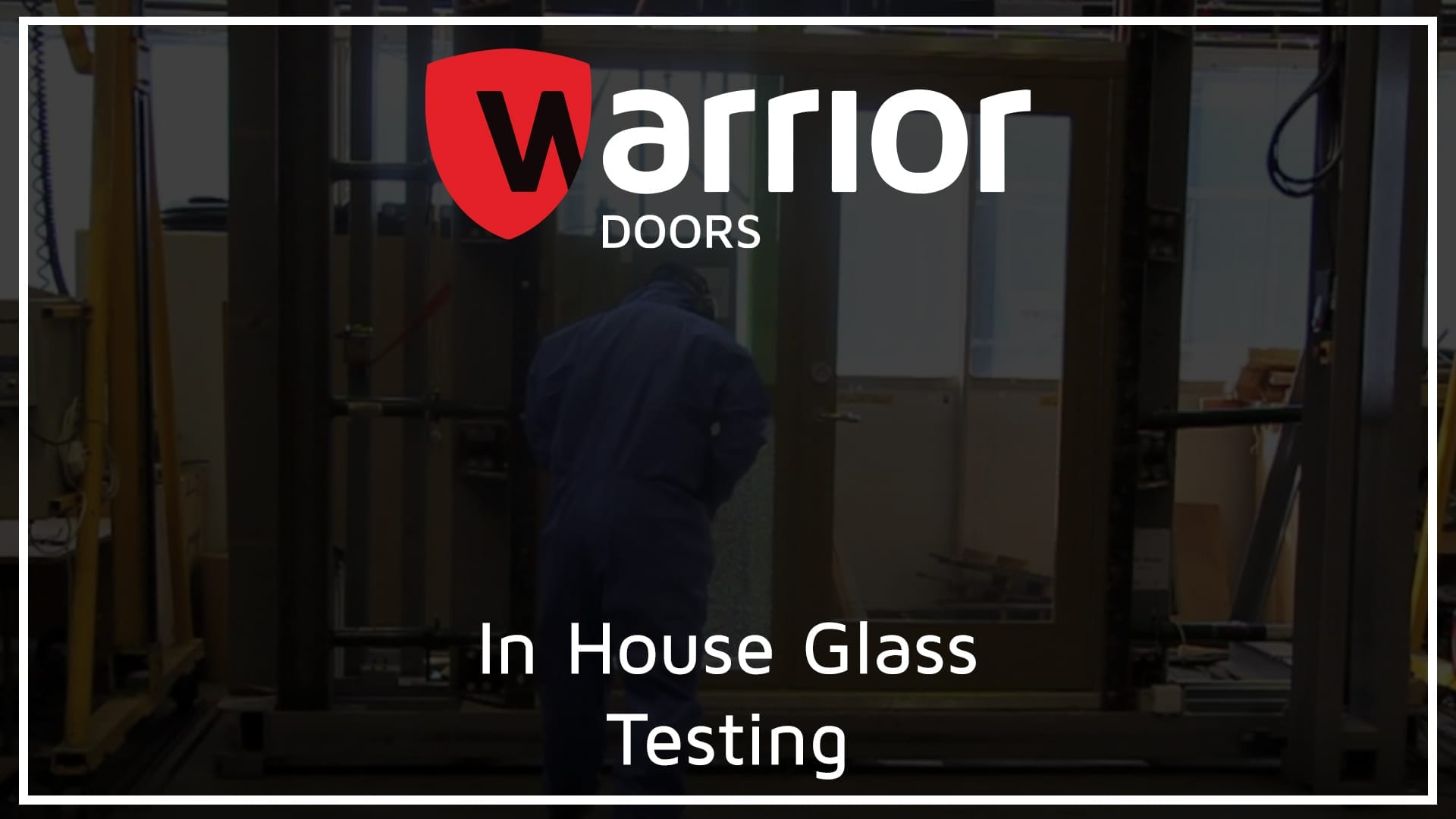 """BRE testing glass in a door in a factory with Warrior Doors Logo and text reading """"In House Glass Testing"""""""