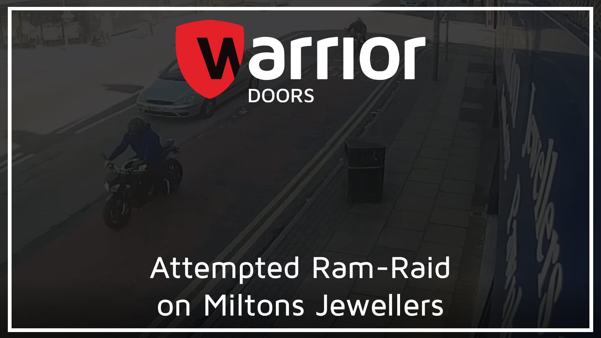 """man on moped outside jewellers with Warrior Doors logo and tect reading """"Attempted Ram-Raid on Miltons Jewellers""""."""
